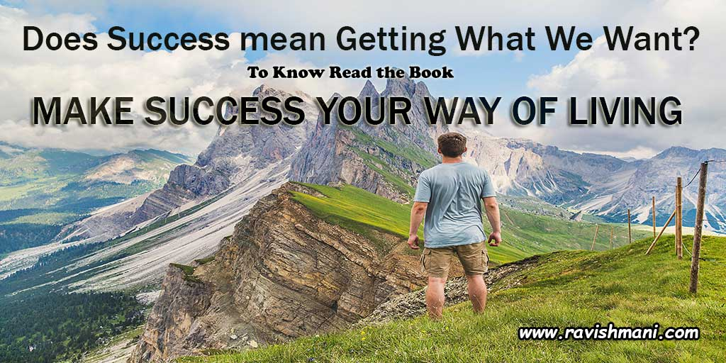 Does Success mean Getting What We Want?